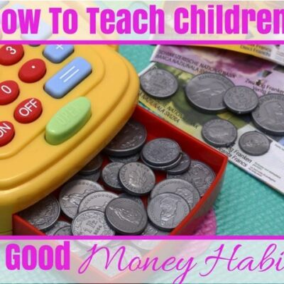 How To Teach Children Good Money Habits