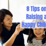 How To Raise A Happy Child (8 Tips)