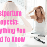 Postpartum Alopecia: Heres What You Need to Know