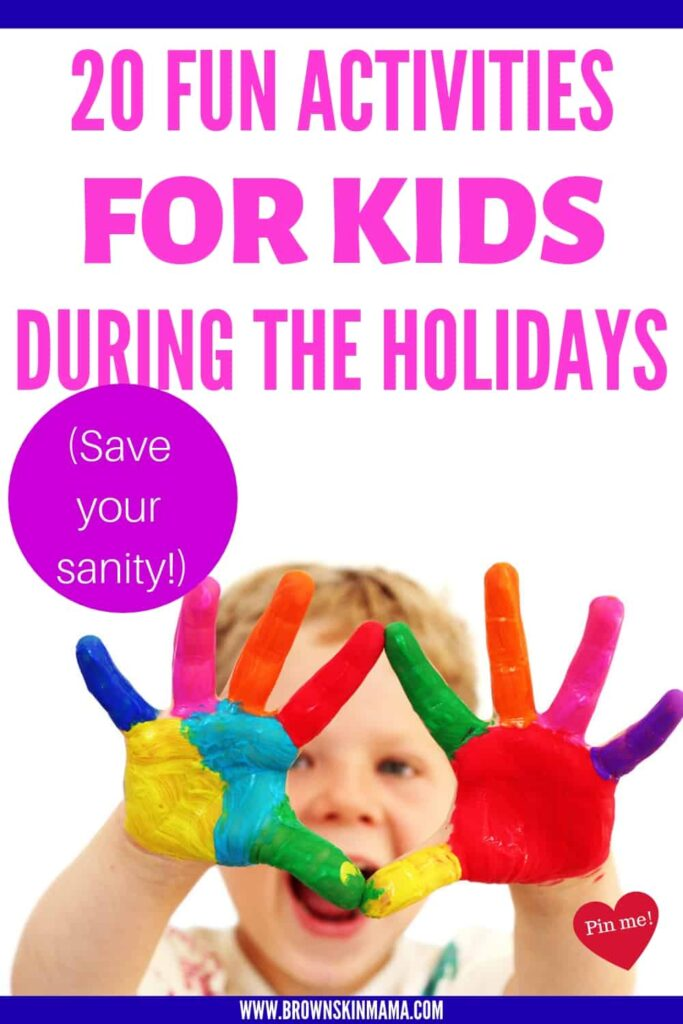 Fun activities for kids during the holidays. Lots of indoor and outdoor activities for keep your child busy.