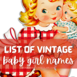 List of Vintage Baby Girl Names